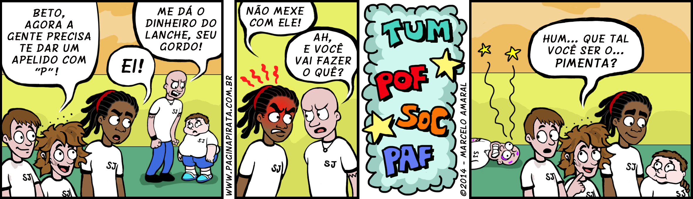 "#26 - Pimenta, a ""máquina antibullying"" original rsrs"