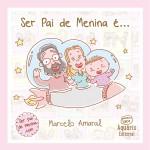 Capa Livro Ser Pai de Menina é
